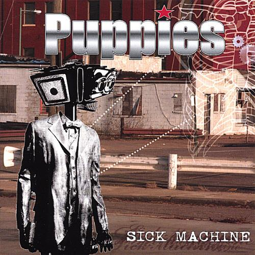 Puppies / Sick Machine