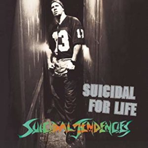 Suicidal Tendencies ~ Suicidal For Life